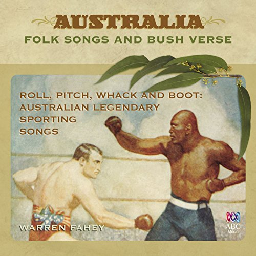 Roll, Pitch, Whack, And Boot: Australian Legendary Sporting Songs (Boot Australian)