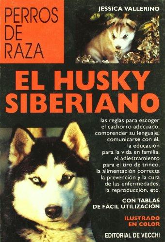 Husky Siberiano, El (Perros De Raza (de Vecchi)) por Jessica Vallerino