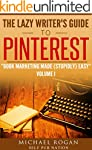 The Lazy Writer's Guide to Pinterest:...