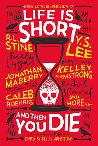 Life Is Short and Then You Die: Mystery Writers of America Presents First Encounters with Murder (Life Fantasy Halloween)