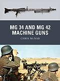 MG 34 and MG 42 Machine Guns (Weapon Book 21) (English Edition)