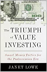 The Triumph of Value Investing: Smart Money Tactics for the Postrecession Era by Janet Lowe (2010-12-30)