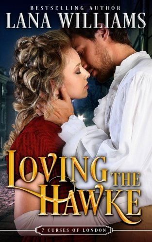 Loving the Hawke: Volume 1 (The Seven Curses of London)