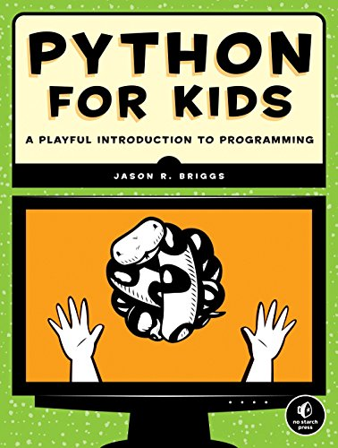 Pdf download python for kids a playful introduction to pdf download python for kids a playful introduction to programming best book by jason r briggs yukonandois fandeluxe Choice Image