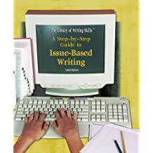 A Step-By-Step Guide to Issue-Based Writing (Library of Writing Skills)