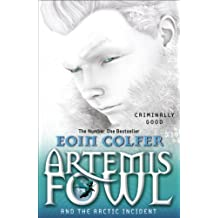 Artemis Fowl and The Arctic Incident by Eoin Colfer (2011-04-07)