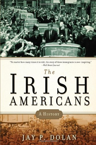 The Irish Americans: A History by Jay P. Dolan (2010-02-15)