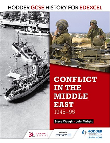 Hodder GCSE History for Edexcel: Conflict in the Middle East, 1945-95 (English Edition)