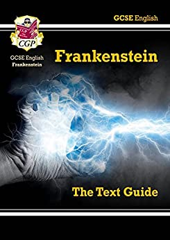 Grade 9-1 GCSE English Text Guide - Frankenstein (CGP GCSE English 9-1 Revision) by [CGP Books]
