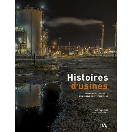 Histoires d'usines, 180 ans de vie industrielle dans l'agglomération rouennaise