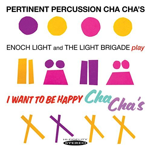 Pertinent Percussion Cha Chas & I Want to Be Happy by Enoch Light & The Light Brigade (2013) Audio CD Enoch Light