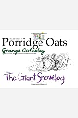 The Adventures of Porridge Oats: The Giant Snowdog: Volume 6 Paperback