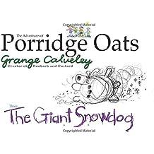 The Adventures of Porridge Oats: The Giant Snowdog: Volume 6