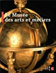 Le Mus�e des arts et m�tiers : Guide...