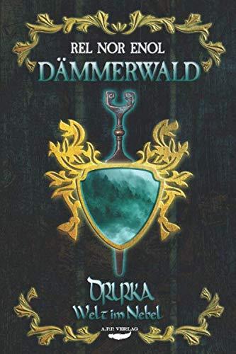 Dämmerwald (Drurka - Welt im Nebel, Band 3)