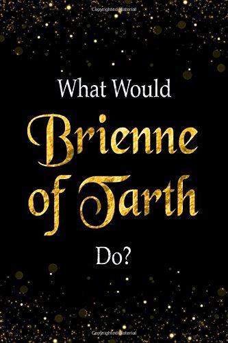 What Would Brienne of Tarth Do?: Brienne of Tarth Designer Notebook