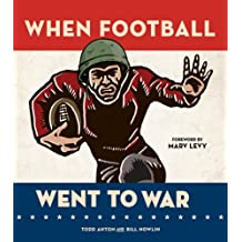 When Football Went to War by Todd Anton (2013-11-15)
