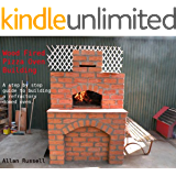 Wood Fired Pizza Oven Building (A Brickie series Book 1) (English Edition)