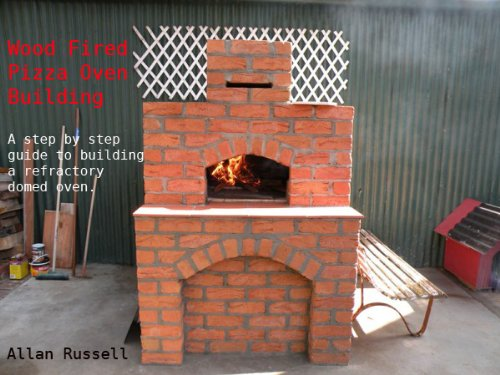 wood fired pizza oven building a brickie series book 1 ebook