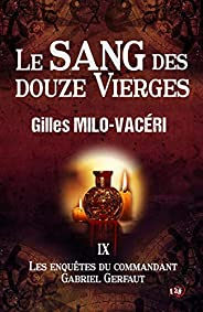 Le sang des douze vierges: Les enquêtes du commandant Gabriel Gerfaut Tome 9