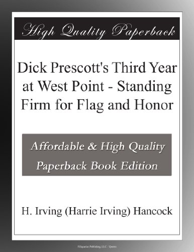 Dick Prescott's Third Year at West Point - Standing Firm for Flag and Honor