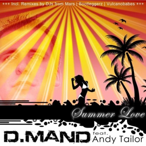 D Mand feat. Andy Tailor-Summer Love