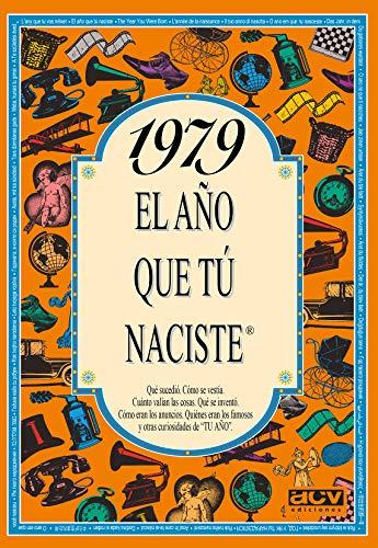 1979 EL AÑO QUE TU NACISTE El año tú naciste