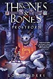 Frostborn (Thrones and Bones) by Lou Anders (2015-05-26)