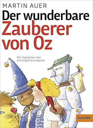 Der wunderbare Zauberer von Oz: Nach dem Roman von L. Frank Baum (Gulliver) (Wunderbare Zauberer Von Oz)