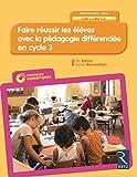 Faire réussir les élèves avec la pédagogie différenciée en Cycle 3 (+ CD-ROM)