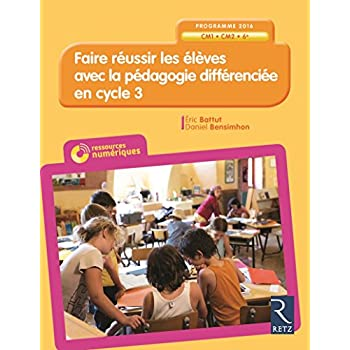 Faire réussir les élèves avec la pédagogie différenciée en Cycle 3