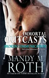 Broken Communication (Immortal Outcasts) by Mandy M. Roth (2014-12-01)