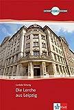 Die Lerche aus Leipzig: Deutsche Lektüre für das GER-Niveau A2-B1 mit Audio-CD (TATORT DaF / Hörkrimis)