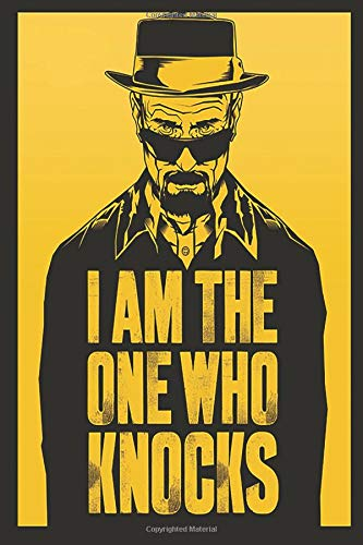 I'm the one who knocks,: Breaking Bad notebook, 100 lined pages 6x9''