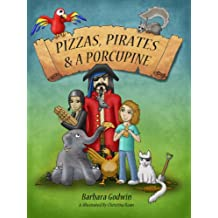 Pizzas, Pirates and a Porcupine (Pets and Pirates Book 1)