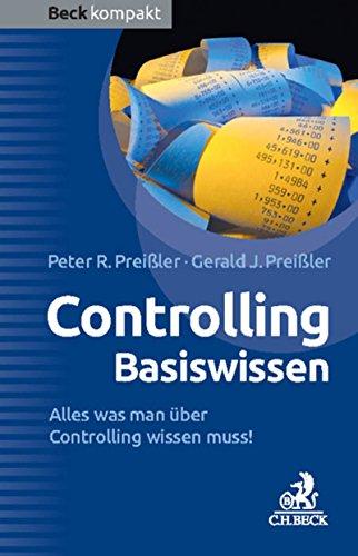 Controlling Basiswissen: Alles was man über Controlling wissen sollte (Beck kompakt)