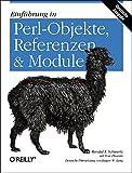 Einführung in Perl-Objekte, Referenzen & Module - Randal L. Schwartz, Tom Phoenix