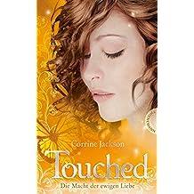 Touched: Die Macht der ewigen Liebe