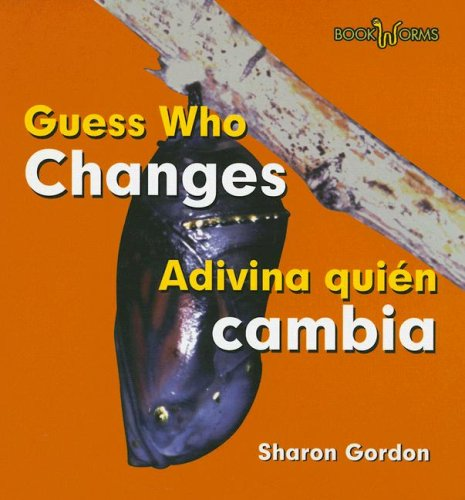 Guess Who Changes/ Adivina Quien Cambia (Bookworms)