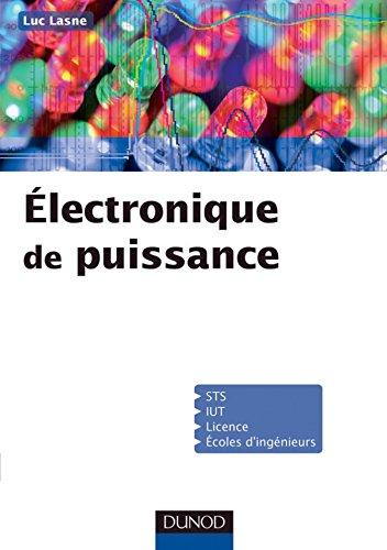Electronique de puissance : Cours, études de cas et exercices corrigés (Sciences Sup)
