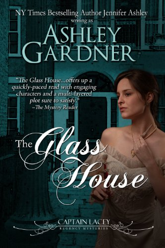The Glass House (Captain Lacey Regency Mysteries Book 3) (English Edition) (House Captains)