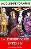 La Légende Dorée - Intégrale: Livre I à IV (French Edition)
