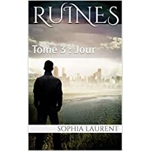 Ruines: Tome 3 : Jour