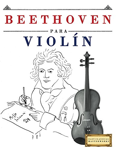 Descargar Por Utorrent Beethoven para Violín: 10 Piezas Fáciles para Violín Libro para Principiantes De Epub A Mobi