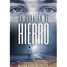 Un Corazón de Hierro  (Spanish Edition)