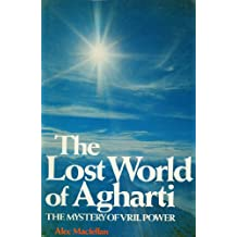 Lost World of the Agharti: The Mystery of Vril Power
