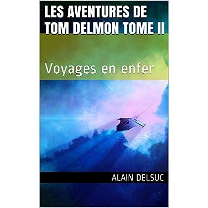 Les aventures de Tom Delmon Tome 2: Voyages en enfer