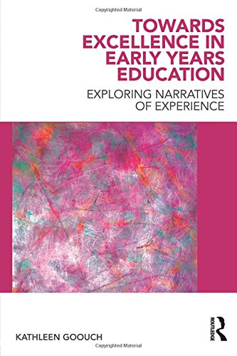 Towards Excellence in Early Years Education: Exploring narratives of experience