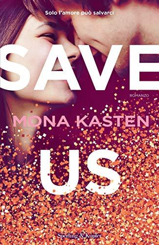 Save us (versione italiana) di [Kasten, Mona]