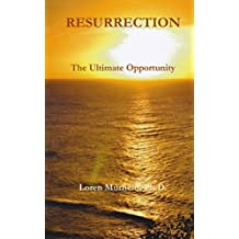 Resurrecton: The Ultimate Opportunity
